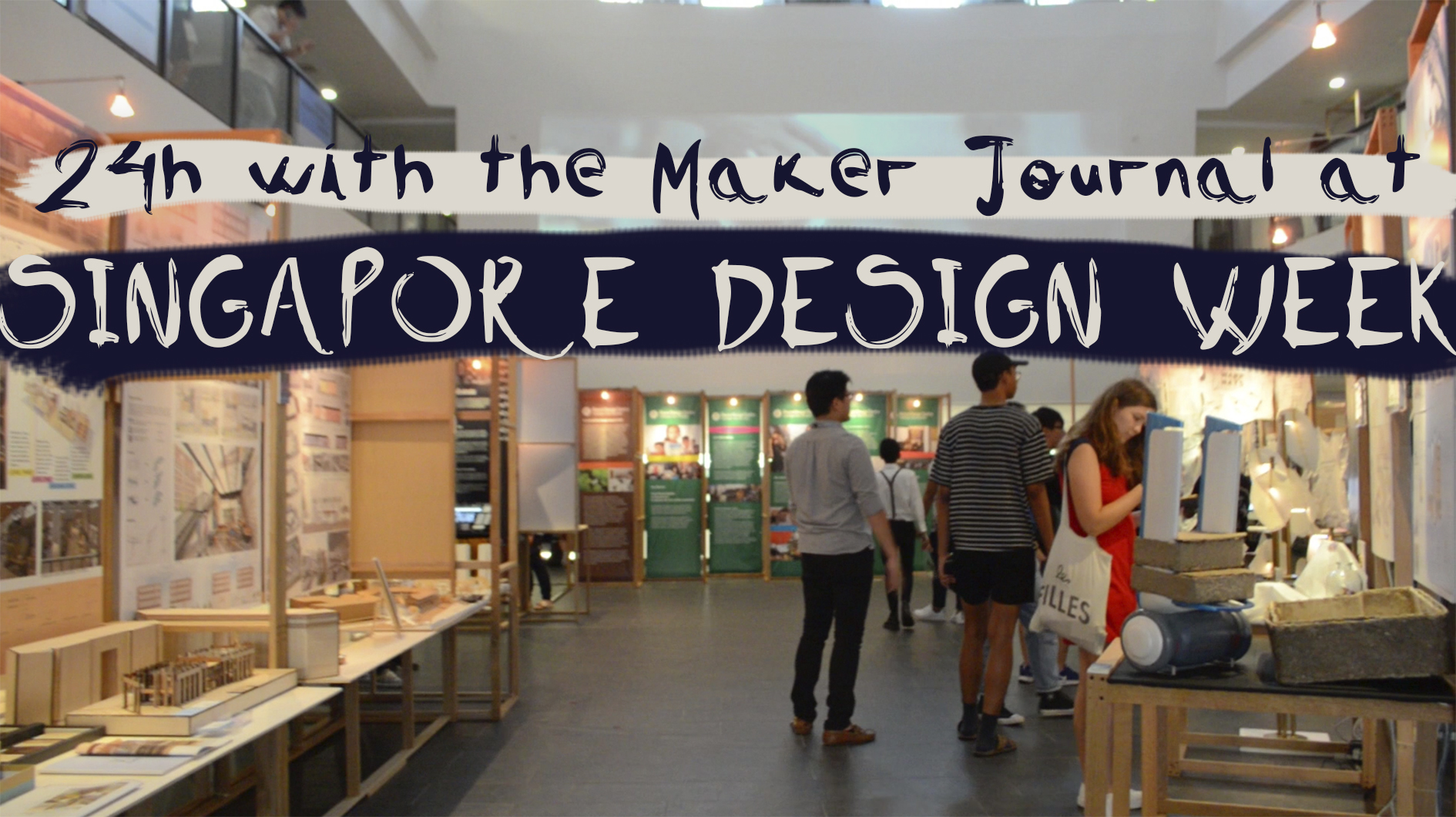 24h with The Maker at Singapore Design Week